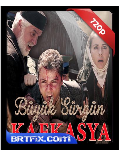 Büyük Sürgün Kafkasya HDTvRip  720p  İndir İzle