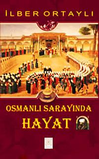 İlber Ortaylı Osmanlı Sarayında Hayat Pdf