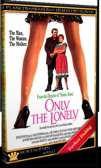 Bekarın Derdi (Only the Lonely) 1991 Dvdrip Türkce Dublaj - barbarus