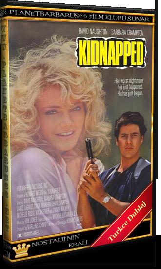 Kaçırma (Kidnapped) 1987 Dvbrip Türkce Dublaj BB66 - barbarus